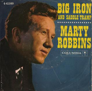Big Iron 1960 song performed by Marty Robbins