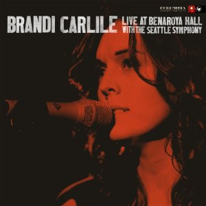 <i>Live at Benaroya Hall with the Seattle Symphony</i> 2011 live album by Brandi Carlile