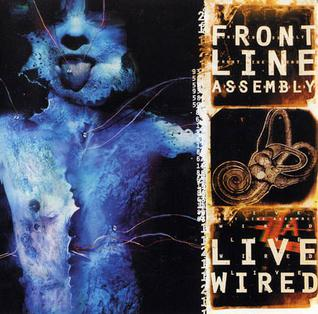 <i>Live Wired</i> live album by Front Line Assembly