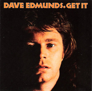 <i>Get It</i> (Dave Edmunds album) 1977 studio album by Dave Edmunds
