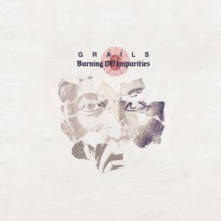 <i>Burning Off Impurities</i> 2007 studio album by Grails