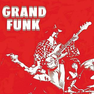 <i>Grand Funk</i> (album) 1969 studio album by Grand Funk Railroad