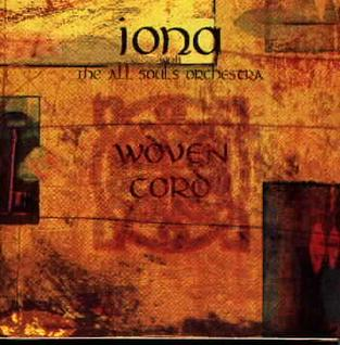 <i>Woven Cord</i> 1999 studio album by Iona with All Souls Orchestra
