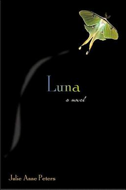 the life of a sixteen year old transgender teen in luna a book by julie anne peters Buy a cheap copy of luna book by julie anne peters fifteen-year-old regan's life luna is the first young adult novel written about a transsexual teen luna/liam is a girl that was born in a boy's body.