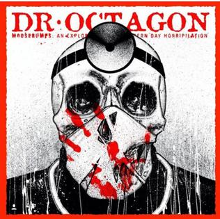 <i>Moosebumps: An Exploration Into Modern Day Horripilation</i> 2018 studio album by Dr. Octagon