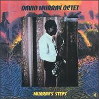 <i>Murrays Steps</i> 1982 studio album by David Murray Octet