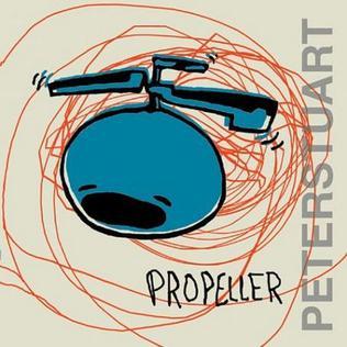 <i>Propeller</i> (Peter Stuart album) 2002 studio album by Peter Stuart