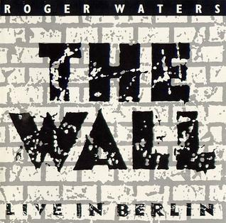 <i>The Wall – Live in Berlin</i> 1990 live album by Roger Waters