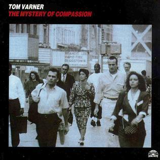 <i>The Mystery of Compassion</i> 1992 studio album by Tom Varner