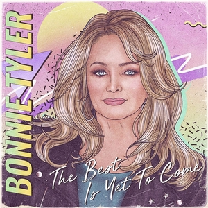 <i>The Best Is Yet to Come</i> (Bonnie Tyler album) 2021 studio album by Bonnie Tyler