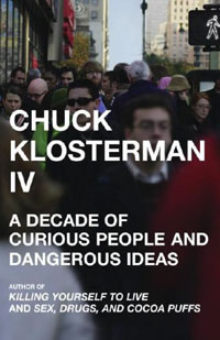 <i>Chuck Klosterman IV</i> book by Chuck Klosterman