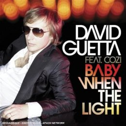 Baby When the Light 2007 single by David Guetta and Steve Angello featuring Cozi