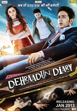 Dehraadun Diary (2013) DM - Adhyayan Suman, Ragini Nandwani, Rati Agnihotri, Rohit Bakshi, Vishal Bhonsl, Ashwini Kaleskar