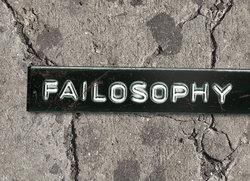 <i>Failosophy</i>