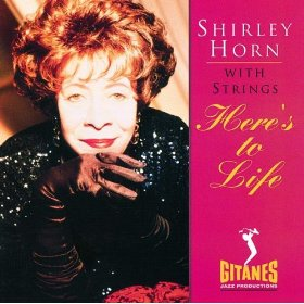 <i>Heres to Life</i> 1992 studio album by Shirley Horn