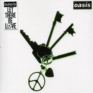 Let There Be Love (Oasis song) 2005 single by Oasis