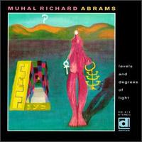 <i>Levels and Degrees of Light</i> 1968 studio album by Muhal Richard Abrams