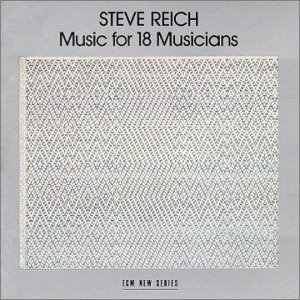 <i>Music for 18 Musicians</i> 1978 studio album by Steve Reich