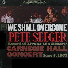 <i>We Shall Overcome</i> (Pete Seeger album) 1963 live album by Pete Seeger