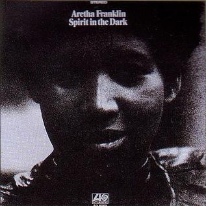 <i>Spirit in the Dark</i> 1970 studio album by Aretha Franklin