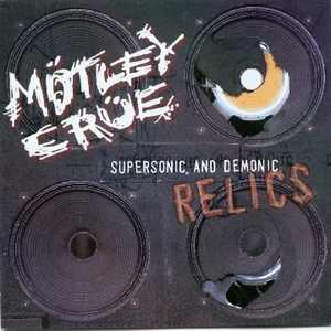 <i>Supersonic and Demonic Relics</i> 1999 compilation album by Mötley Crüe