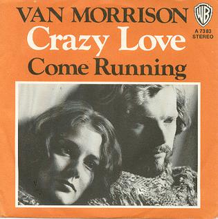 Crazy Love (Van Morrison song) original song written and composed by Van Morrison