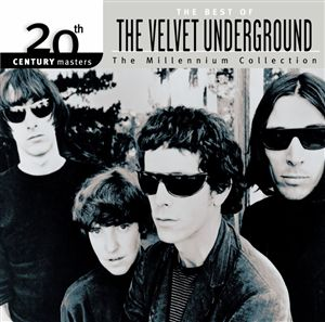<i>20th Century Masters – The Millennium Collection: The Best of The Velvet Underground</i> 2000 greatest hits album by The Velvet Underground