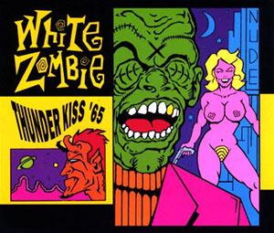 Thunder Kiss 65 1992 single by White Zombie