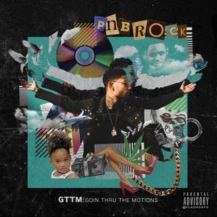 <i>GTTM: Goin Thru the Motions</i> 2017 mixtape by PnB Rock