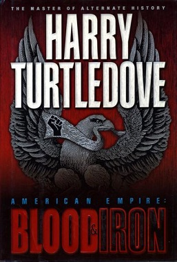 <i>American Empire: Blood and Iron</i> book by Harry Turtledove