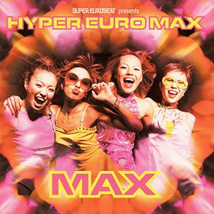 <i>Super Eurobeat presents Hyper Euro Max</i> 2000 remix album by MAX