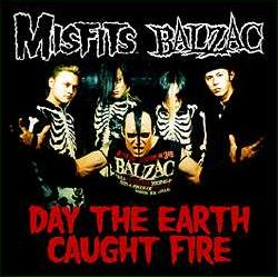 Day the Earth Caught Fire 2002 single by the Misfits and Balzac