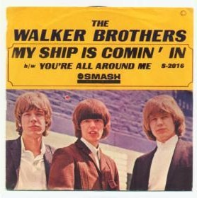 My Ship Is Comin In 1965 single by The Walker Brothers