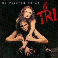 <i>No Podemos Volar</i> album by El Tri