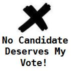 Party Emblem with black cross over the words No Candidate Deserves My Vote!