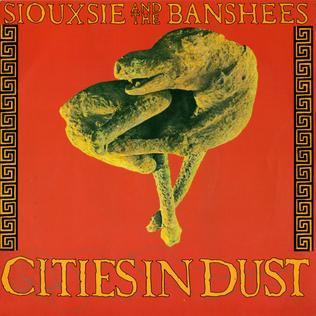 Cities in Dust song by Siouxsie and the Banshees