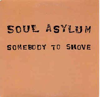 Somebody to Shove 1992 single by Soul Asylum