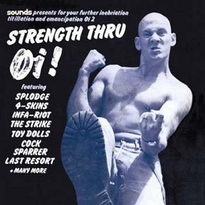 Strength Thru Oi!, with its notorious image of British Movement activist and felon Nicky Crane StrengthThruOi.jpg