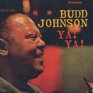 <i>Ya! Ya!</i> (1964 album) 1964 studio album by Budd Johnson