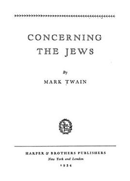 mark twain essay concerning the jews Mark twain's jews [dan vogel] on depth analysis concerning the anti-semitic content of twain's over and parses every single reference to jews in mark twain's.