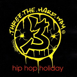 Hip Hop Holiday 1994 single by 3 The Hard Way