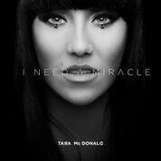 I Need a Miracle (Tara McDonald song)