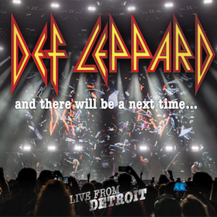 <i>And There Will Be a Next Time... Live from Detroit</i> 2017 live album by Def Leppard