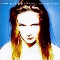 <i>Cruel Inventions</i> 1991 studio album by Sam Phillips