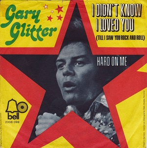 I Didnt Know I Loved You (Till I Saw You Rock and Roll) 1972 single by Gary Glitter