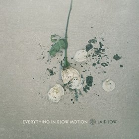 <i>Laid Low</i> (EP) 2016 EP by Everything in Slow Motion