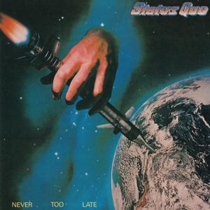 <i>Never Too Late</i> (Status Quo album) 1981 studio album by Status Quo