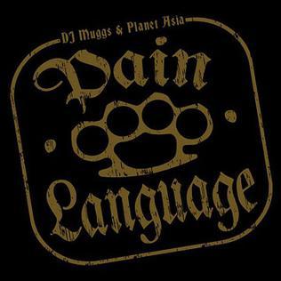 <i>Pain Language</i> 2008 studio album by DJ Muggs & Planet Asia