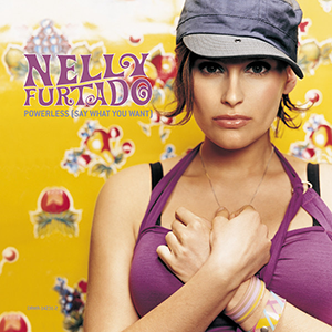 Powerless (Say What You Want) Nelly Furtado single