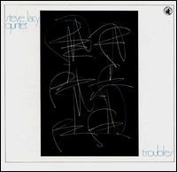 <i>Troubles</i> (Steve Lacy album) 1979 studio album by Steve Lacy